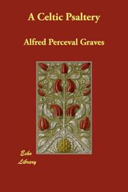 Cover of: A Celtic Psaltery | Alfred Perceval Graves