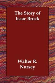The story of Isaac Brock by Walter R. Nursey