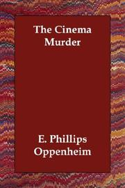 Cover of: The Cinema Murder | E. Phillips Oppenheim