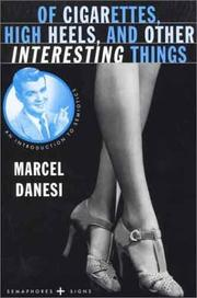 Cover of: Of cigarettes, high heels, and other interesting things: an introduction to semiotics