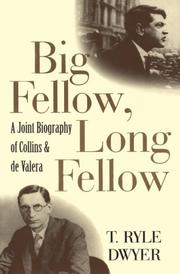 Big fellow, long fellow by T. Ryle Dwyer