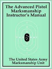 Cover of: The Advanced Pistol Marksmanship Instructor's Manual