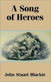 Cover of: A Song of Heroes | John Stuart Blackie