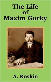 Cover of: The Life of Maxim Gorky