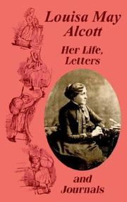 Cover of: Louisa May Alcott. Her life, letters, and journals: Edited by Ednah D. Cheney.