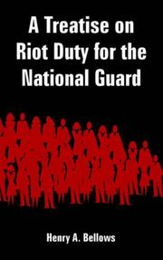 Cover of: Treatise on Riot Duty for the National Guard, A