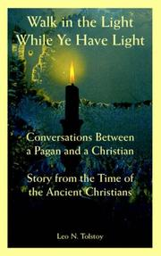 Cover of: Walk in the Light While Ye Have Light: Conversations Between a Pagan and a Christian; Story from the Time of the Ancient Christians