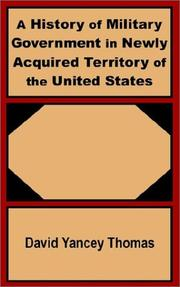 Cover of: A History of Military Government in Newly Acquired Territory of the United States