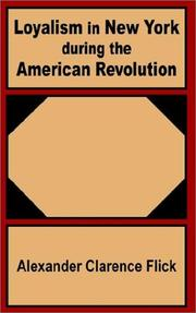 Cover of: Loyalism in New York During the American Revolution | Alexander Clarence Flick