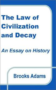Cover of: The Law of Civilization and Decay | Brooks Adams