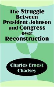 Cover of: The Struggle Between President Johnson and Congress over Reconstruction