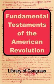 Cover of: Fundamental Testaments of the American Revolution | Library of Congress