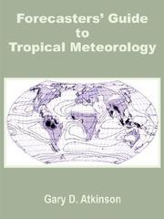 Cover of: Forecasters guide to tropical meteorology