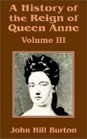 Cover of: A History of the Reign of Queen Anne | John Hill Burton