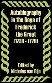 Cover of: Autobiography in the Days of Frederick the Great (1730 - 1770)