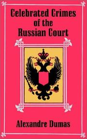 Cover of: Celebrated Crimes of the Russian Court | Alexandre Dumas