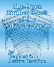 Cover of: The Open Timber Roofs of the Middle Ages | Raphael Brandon