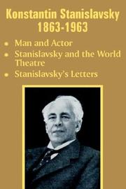 Cover of: Konstantin Stanislavsky 1863-1963: Man and Actor : Stanislavsky and the World Theatre