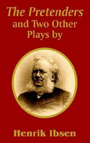 Cover of: The pretenders and two other plays: [Translated by R. Farquharson Sharp]