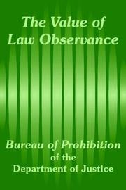 Cover of: The Value of Law Observance