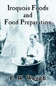 Cover of: Iroquois Foods and Food Preparation
