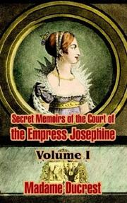 Cover of: Secret Memoirs of the Court of the Empress Josephine, Vol. 1