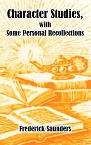 Cover of: Character Studies With Some Personal Recollections | Frederick Saunders