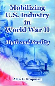 Cover of: Mobilizing U.S. industry in World War II: myth and reality