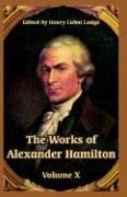 Cover of: The Works Of Alexander Hamilton | Henry Cabot Lodge