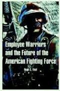 Cover of: Employee Warriors And The Future Of The American Fighting Force