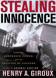 Cover of: Stealing Innocence: Youth, Corporate Power and the Politics of Culture
