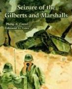 Cover of: Seizure of the Gilberts and Marshalls | Philip A. Crowl