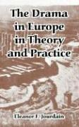 Cover of: The drama in Europe in theory and practice
