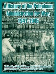 Cover of: History of the Petroleum Administration for War, 1941-1945, a