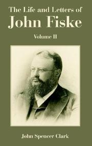 Cover of: The Life and Letters of John Fiske