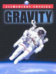 Cover of: Elementary Physics - Gravity (Elementary Physics) | Ben Morgan