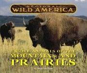 Cover of: Regional Wild America - Unique Animals of the Mountains and Prairies (Regional Wild America)