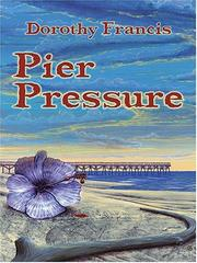 Cover of: Pier Pressure | Dorothy Brenner Francis