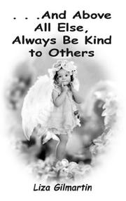 Cover of: . . .And Above All Else, Always Be Kind to Others