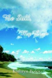 Cover of: Be Still, My Love
