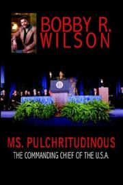 Cover of: Ms. Pulchritudinous The Commanding Chief of the U.S.A
