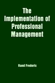 Cover of: The Implementation of Professional Management