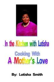 Cover of: In the Kitchen With Lutisha Cooking With a Mother's Love