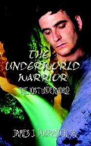 Cover of: THE UNDERWORLD WARRIOR