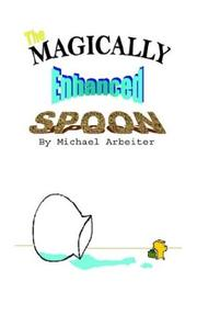 Cover of: The Magically Enhanced Spoon | Michael Arbeiter