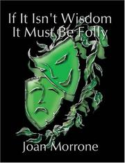 Cover of: If It Isn't Wisdom It Must Be Folly