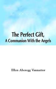Cover of: The Perfect Gift, A Communion With the Angels
