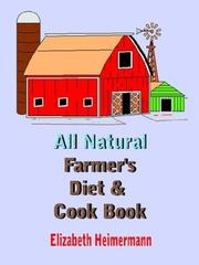 Cover of: All Natural Farmer's Diet and Cook Book