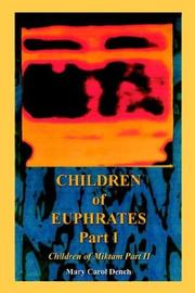 Cover of: Children of Euphrates Part I | Mary Carol Dench