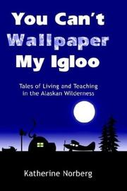Cover of: You Can't Wallpaper My Igloo
